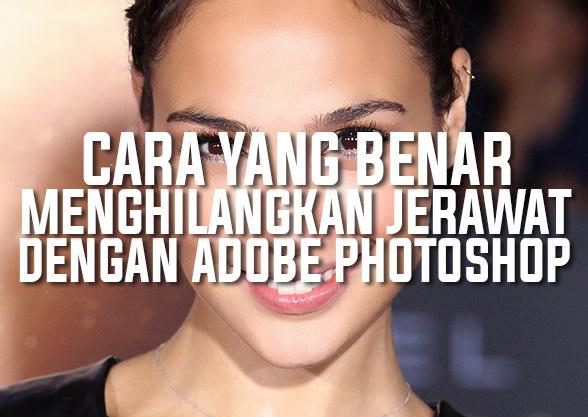 Cara Yang Benar Menghilangkan Jerawat Dengan Photohsop