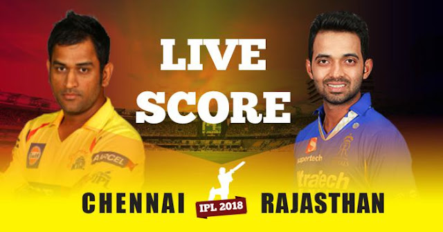 IPL 2018 Match 17 CSK vs RR Live Score and Full Scorecard
