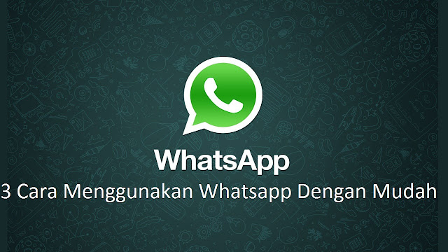 aplikasi whatsapp ini sangat diharapkan banget bagi kita semua karna aplikasi whatsapp in 3 Cara Menggunakan Whatsapp Web, Mengirim dan Menambah Kontak