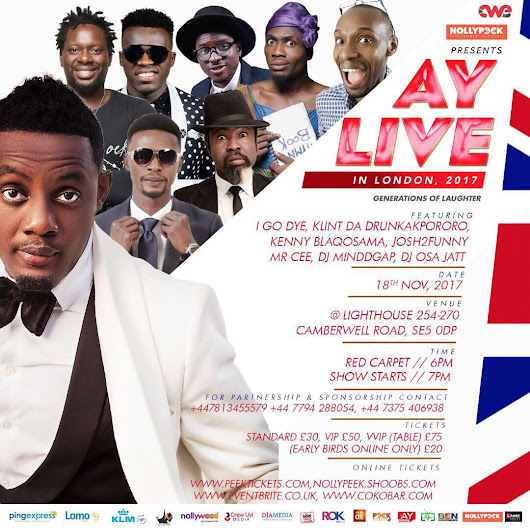 AY LIVE IN LONDON 2017 Ft AY COMEDIAN, I GO DYE, AKPORORO, KENNY BLAQ, KLINT DA DRUNK, OSAMA, MR CEE COMEDIAN, JOSH2FUNNY on Sat/18/Nov