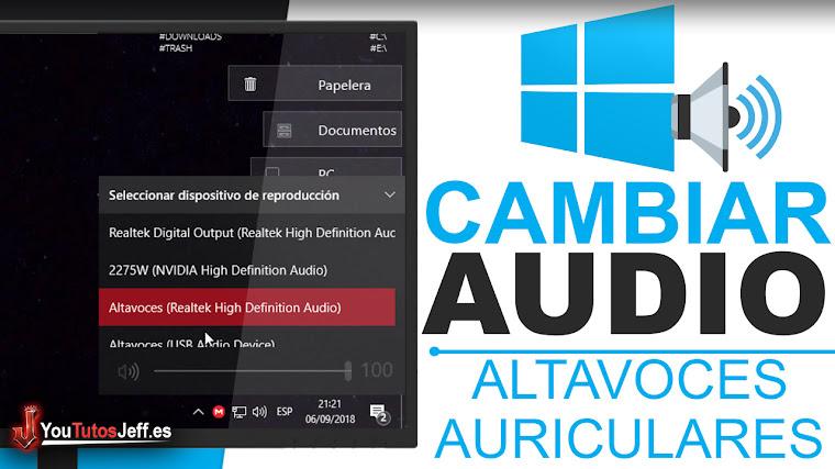 Cambiar el Audio entre Altavoces y Auriculares - Trucos Windows 10