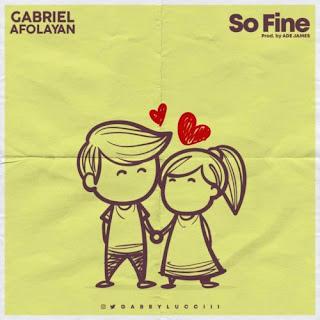 Gabriel Afolayan – So Fine