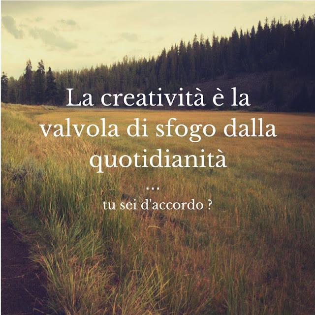 La creatività è la tua valvola di sfogo