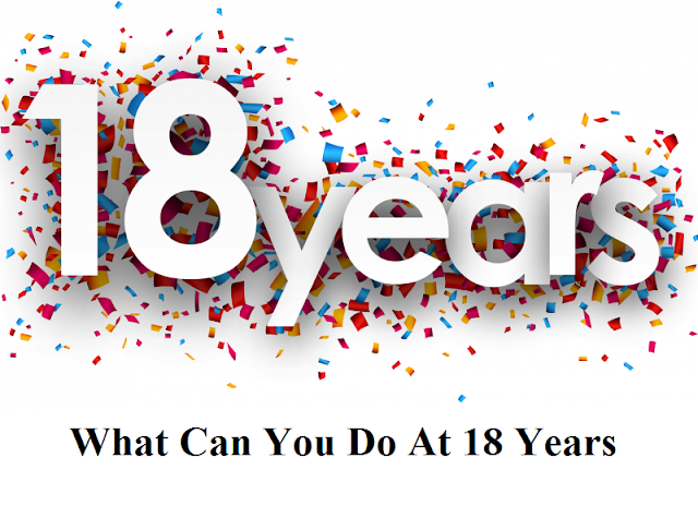 What Can You Do At 18 Years