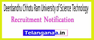 Deenbandhu Chhotu Ram University of Science Technology DCRUSTM Recruitment Notification 2017