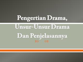 Pengertian Drama, Unsur-Unsur Drama Dan Penjelasannya