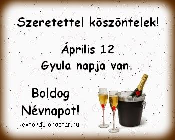 Április 12 - Gyula névnap
