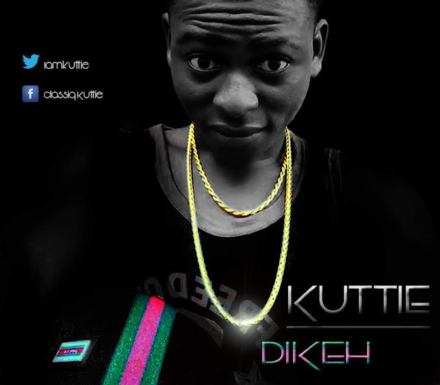 Music! Kuttie - Dikeh Prod by U-Dub