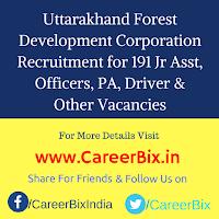 Uttarakhand Forest Development Corporation Recruitment for 191 Jr Asst, Officers, PA, Driver, Technical Mgr, Asst Accountant Vacancies