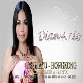 Dian Anic - Dermayu Hongkong Mp3