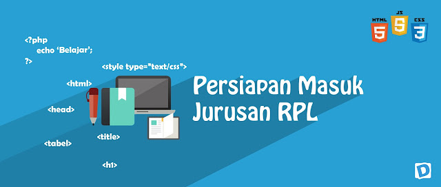 Hal-hal Yang Harus Dipersiapkan Saat Masuk Jurusan RPL