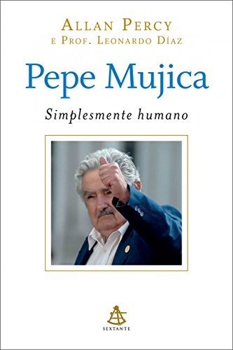 Pepe Mujica - Simplesmente humano - Allan Percy