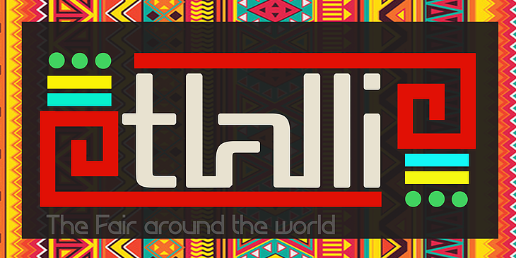 Tlalli - The Fair Around The World!