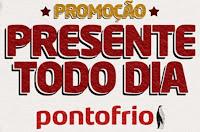 Promoção Presente Todo Dia PontoFrio promocaopresentetododia.com.br