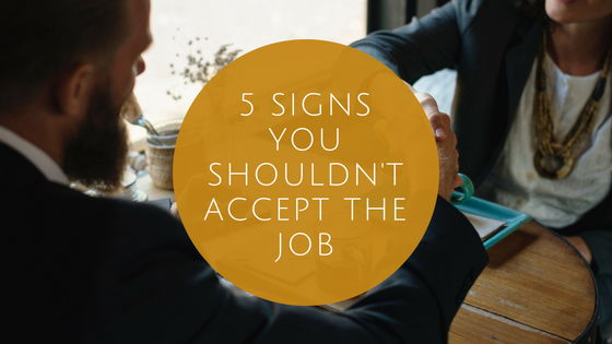 5 Warning Signs you shouldn't accept a Job Offer