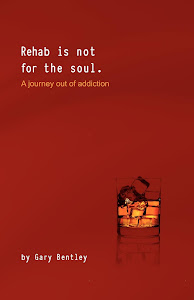"Rehab Is Not For The Soul "" A Journey Out Of Addiction"""