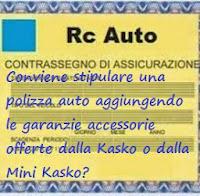 Conviene stipulare una polizza rc con le garanzie accessorie Kasko o Mini Kasko?