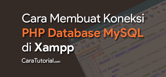 Cara Membuat Koneksi PHP dengan Database MySQL Xampp