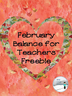 https://www.teacherspayteachers.com/Product/February-Finding-Balance-for-Teachers-Product-2368448