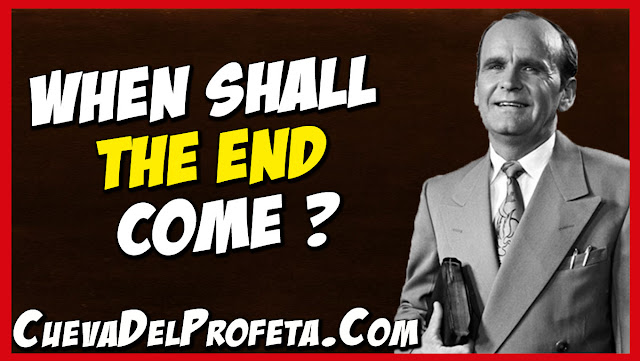 When shall the end come - William Marrion Branham Quotes