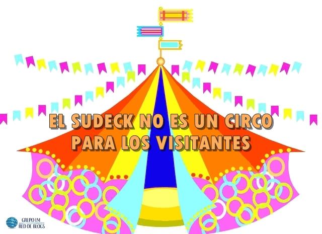 El Sudeck no es un Circo para los Visitantes