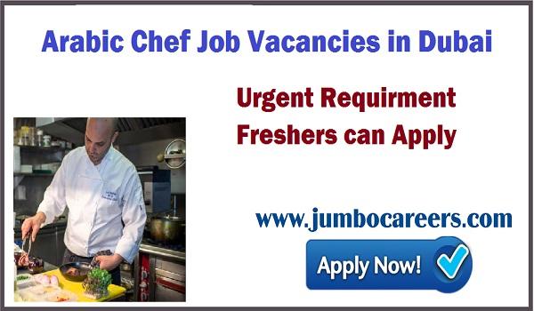 Chef jobs latest in Dubai 2018, Restaurant jobs opening for Arabic chef,