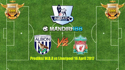 AGEN BOLA - Prediksi W.B.A vs Liverpool 16 April 2017