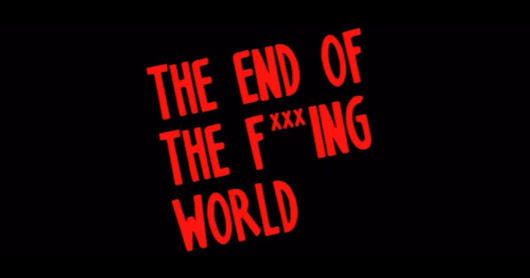 The end of the f *** ing world