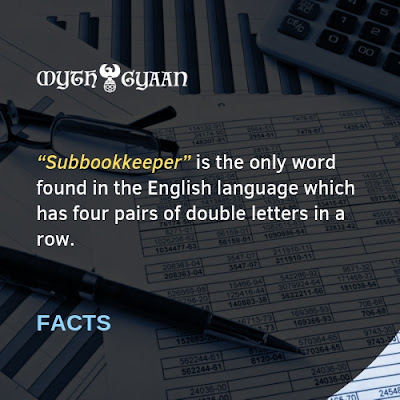 "English Facts: ""Subbookkeeper"" is the only word found in the English language which has four pairs of double letters in a row."