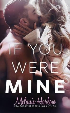 """If you were mine"" – Melanie Harlow"