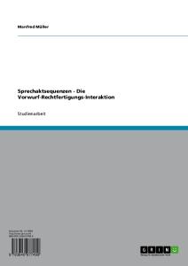 http://www.grin.com/de/e-book/176483/sprechaktsequenzen-die-vorwurf-rechtfertigungs-interaktion/?partner_id=756824