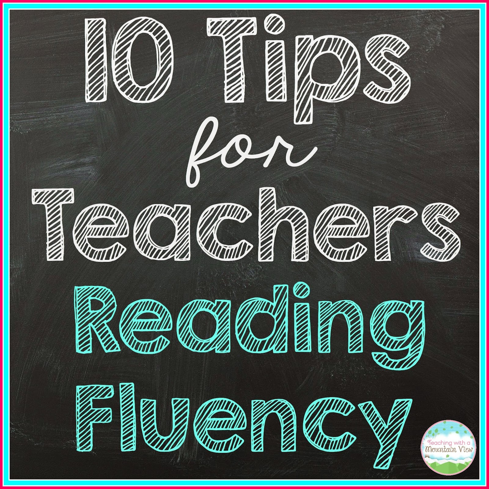 Teaching With A Mountain View Top 10 Tips For Building Fluent Readers