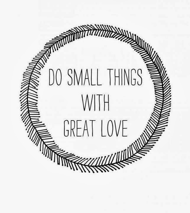 Small Great Things Quote: Ana, Go Slowly: As Coisas Simples Da Vida