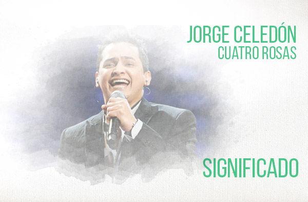 Cuatro Rosas significado de la canción Jorge Celedón.