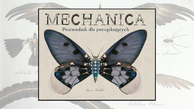 """Lance Balchin, """"Mechanica. Przewodnik dla początkujących"""" / recenzuje Marta Szloser"""