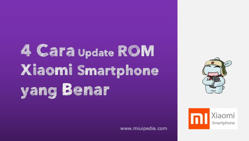 4 Cara Update ROM Xiaomi Smartphone yang Benar