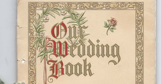 1913 Wedding Book of Pearl Margaret Simpson and Ellwyn L. Brock at St. Johnsbury, Vermont