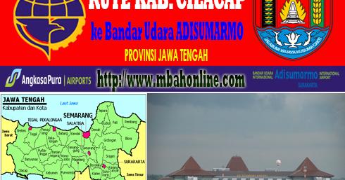 Rute Kabupaten Cilacap ke Bandar Udara Adi Sumarmo - Pusat Pesawat ...