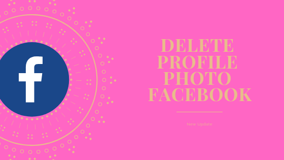 How Do You Delete A Profile Picture On Facebook<br/>