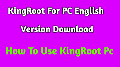 KingRoot For PC English Version Download: How To Use KingRoot Pc