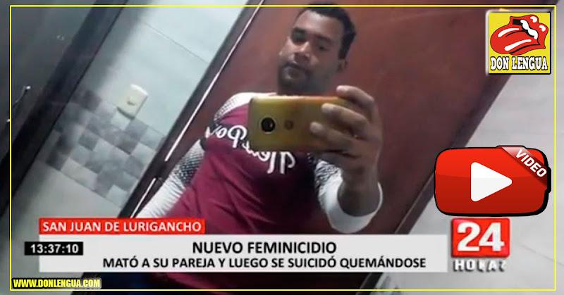 Venezolano en Perú mató a su mujer y se quemó vivo