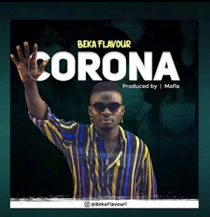Download new Audio by Beka Flavour - Corona