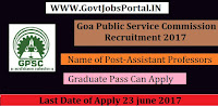 Goa Public Service Commission Recruitment 2017– Assistant Professors