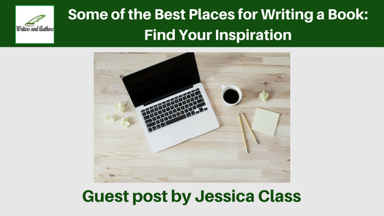 Some of the Best Places for Writing a Book: Find Your Inspiration, by Jessica Class