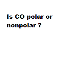 Question = Is CO polar or nonpolar ? Answer = CO ( Carbon monoxide ) is Polar
