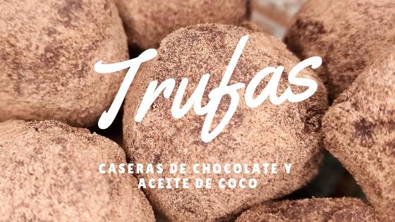 Trufas caseras de chocolate y aceite de coco