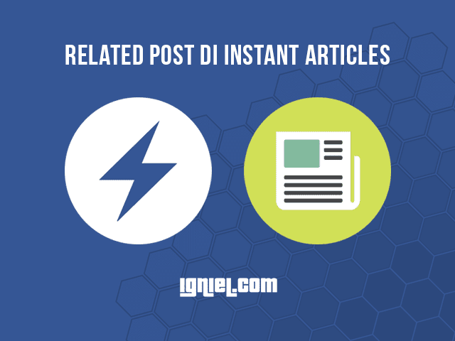 Cara Memasang Related Post Di Instant Articles Facebook