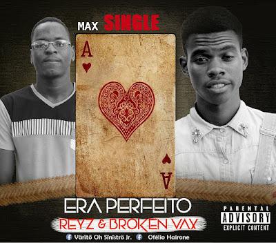 Broken & Reyz - Era Perfeito (Single)
