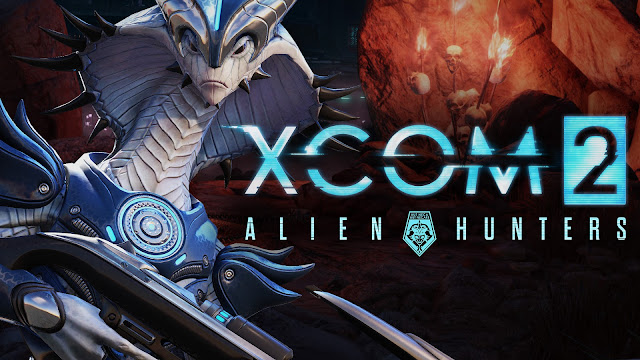 This Week In Videogames – 08/05/2016 xcom 2 alien hunters dlc