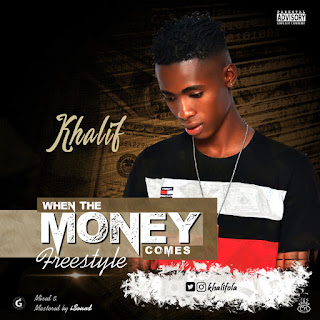 Khalif - When The Money Comes (Freestyle)